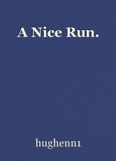 A Nice Run.
