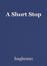 A Short Stop