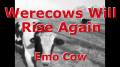 Werecows Will Rise Again