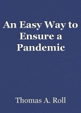 An Easy Way to Ensure a Pandemic