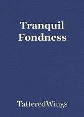 Tranquil Fondness