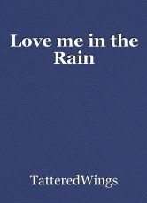 Love me in the Rain