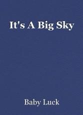 It's A Big Sky