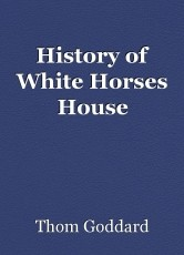 History of White Horses House