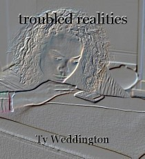 troubled realities