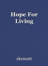 Hope For Living