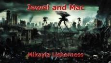 Jewel and Mac