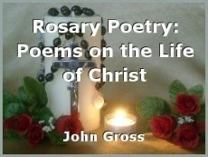 Rosary Poetry: Poems on the Life of Christ