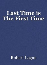 Last Time is The First Time