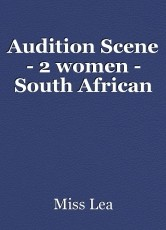 Audition Scene - 2 women - South African