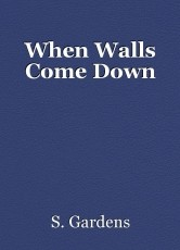 When Walls Come Down
