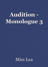 Audition - Monologue 3