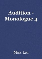 Audition - Monologue 4