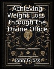 Achieving Weight Loss  through the Divine Office