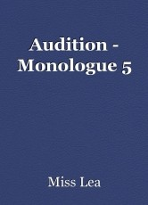 Audition - Monologue 5