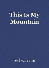 This Is My Mountain