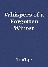 Whispers of a Forgotten Winter