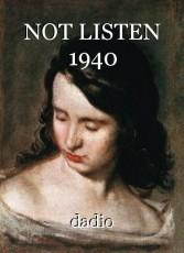 NOT LISTEN 1940
