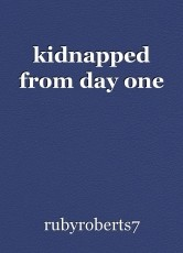 kidnapped from day one