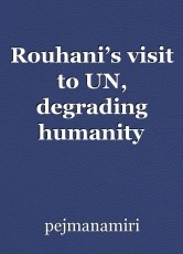 Rouhani's visit to UN, degrading humanity