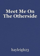 Meet Me On The Otherside