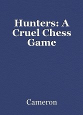 Hunters: A Cruel Chess Game