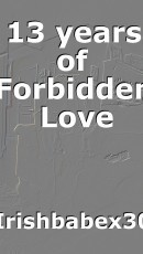 13 years of Forbidden  Love