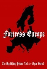 Fortress Europe (Big Shiny Prison Vol II)