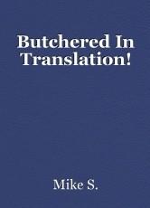 Butchered In Translation!
