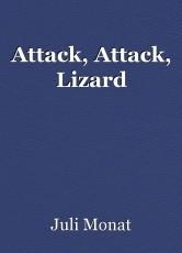 Attack, Attack, Lizard