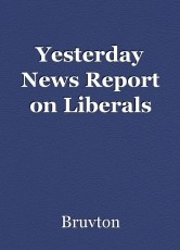 Yesterday News Report on Liberals