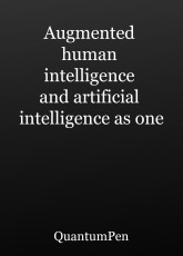 Augmented human intelligence and artificial intelligence as one