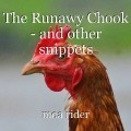 The Runawy Chook - and other snippets