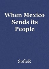 When Mexico Sends its People