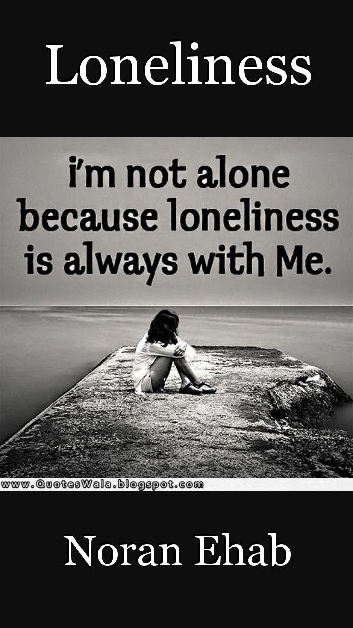 Loneliness Poem By Noran Ehab