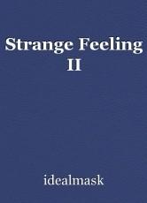Strange Feeling II