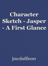 Character Sketch - Jasper - A First Glance