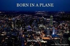 BORN IN A PLANE