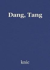 Dang, Tang