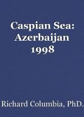 Caspian Sea: Azerbaijan 1998