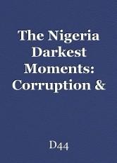 The Nigeria Darkest Moments: Corruption & Pains