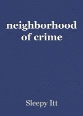 neighborhood of crime