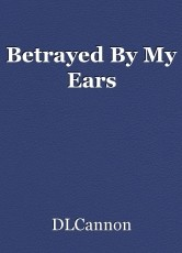 Betrayed By My Ears
