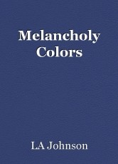 Melancholy Colors