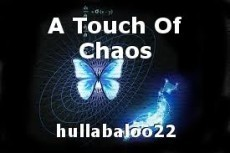 A Touch Of Chaos