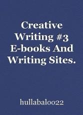 Creative Writing #3 E-books And Writing Sites.