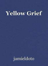 Yellow Grief
