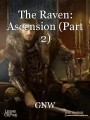 The Raven: Ascension (Part 2)