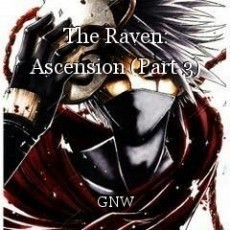 The Raven: Ascension (Part 3)