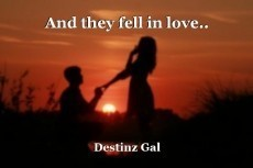 And they fell in love..